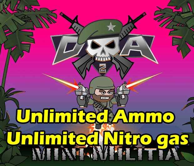 Mini Militia Ultra Mod Prounlimited Nitro Ammo No Reload And Fly